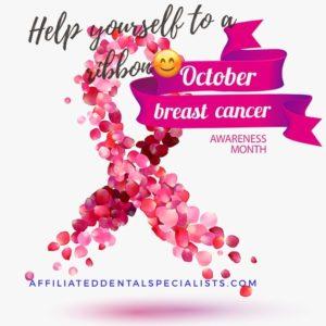 October Is Breast Cancer Awareness Month Affiliated Dental